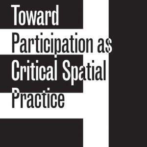 Crossbenching // Toward Participation as Critical Spatial Practice