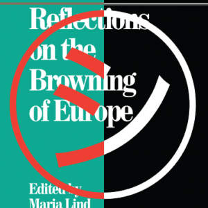 Art and the F Word // Reflections on the Browning of Europe