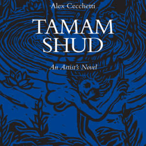 Tamam Shud // An Artist's Novel