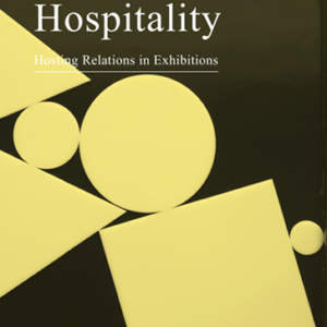 Cultures of the Curatorial 3 // Hospitality: Hosting Relations in Exhibitions