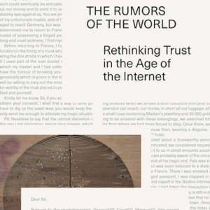 The Rumors of the World // Rethinking Trust in the Age of the Internet