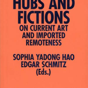 Hubs and Fictions // On Current Art and Imported Remoteness