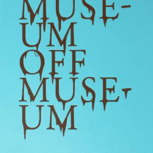 Museum Off Museum