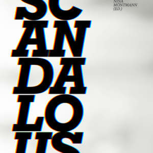 Scandalous // A Reader on Art and Ethics
