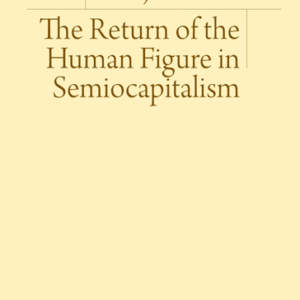 Art and Subjecthood // The Return of the Human Figure in Semiocapitalism