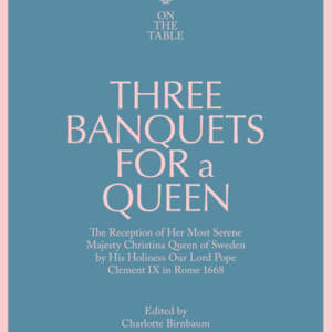 Three Banquets for a Queen // On the Table I