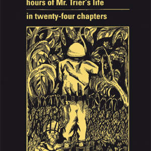 The seven most exciting hours of Mr. Trier's life in twenty-four chapters