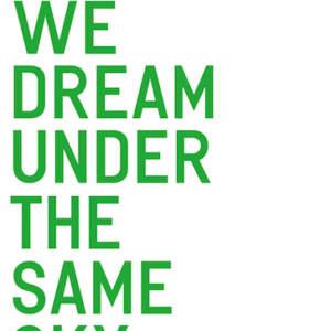 DO WE DREAM UNDER THE SAME SKY