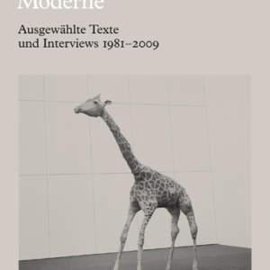Die heimliche Moderne // Ausgewählte Texte und Interviews 1981–2009