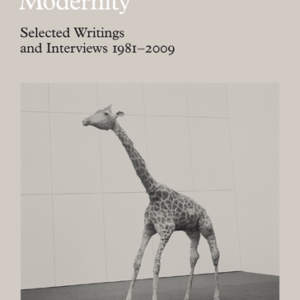 Secret Modernity // Selected Writings and Interviews 1981–2009