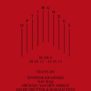 Optimundus // M HKA 08 02 13 - 19 05 13