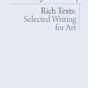 Rich Texts // Selected Writing for Art